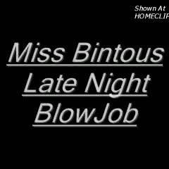 Mrs. Bintous Midnight BJ