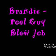 *OA Brandie - Pool Guy BJ 2