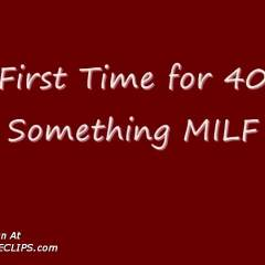 Firtst Time 40 Something Milf