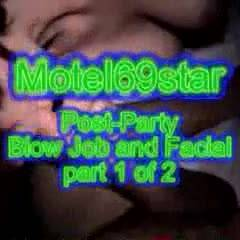 Motel69star Post Party BJ and Facial 1 of 2
