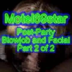 Motel69star Post-Party BJ and Facial part 2 of 2
