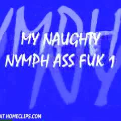 My Naughty Nymph ! Ass Fucked 1