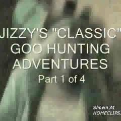 "Jizzy's Classic ""goo Guzzling"" Adventures 1"