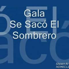 Gala Se Quito El Sombrero Y Entro En Accion