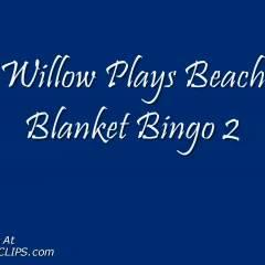Willow's Beach Blanket Bingo 2