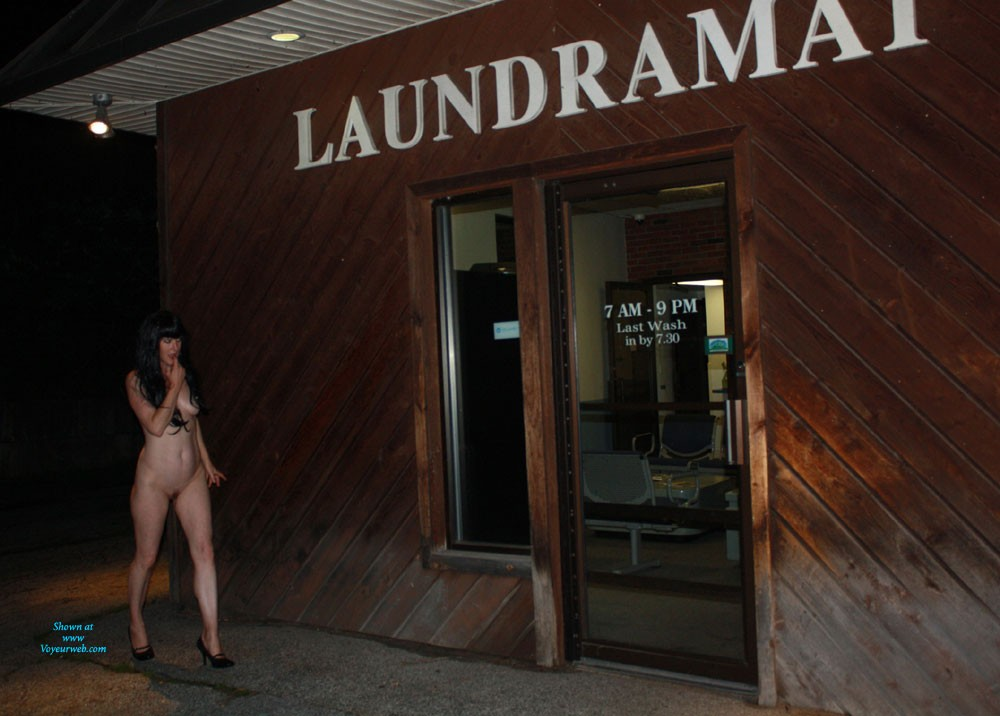 Pick Up My Laundry - Brunette Hair, Exposed In Public, Hairy Bush, Nude In Public , I Was Feeling Frisky One Night And Thought I Would Attempt A NIP Shoot At The Laundry Mat.  I Went Butt Naked From My Door Step All The Way There Only To Find They Were Closed. We Could See A Man Inside Cleaning So I Rang The Bell. He Didn't Even Let Me In! When He Saw I Was Naked He Turned And Went To The Phone And Called The Police! Wouldn't You Have Let Me In?
