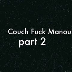 Couch Fuck Manou Part 2 - Masturbation