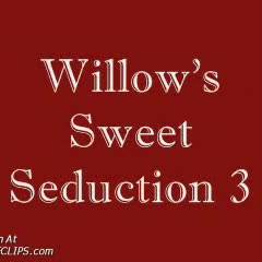 Willow Sweet Seduction 2