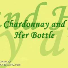 Chardonnay Fucks Her Bottle