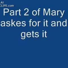 Uk Mary Wants It Pt 2