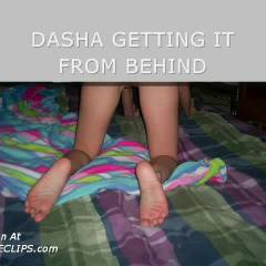 Dasha Getting More From Behind
