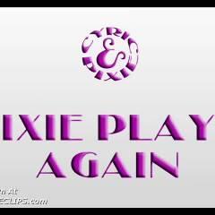 Pixie Plays Again